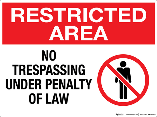 Restricted Area: No Trespassing Under Penalty of Law - Wall Sign