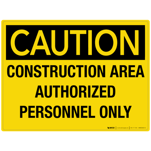 Caution: Construction Area Authorized Personnel Only - Wall Sign