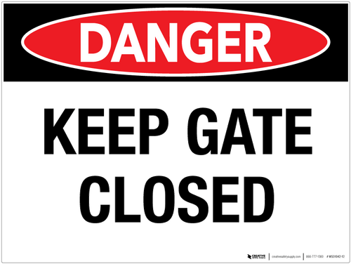 Danger: Keep Gate Closed - Wall Sign