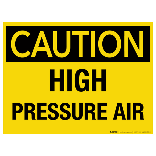 Caution: High Pressure Air - Wall Sign