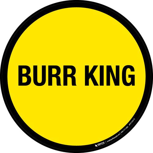 Burr King Floor Sign