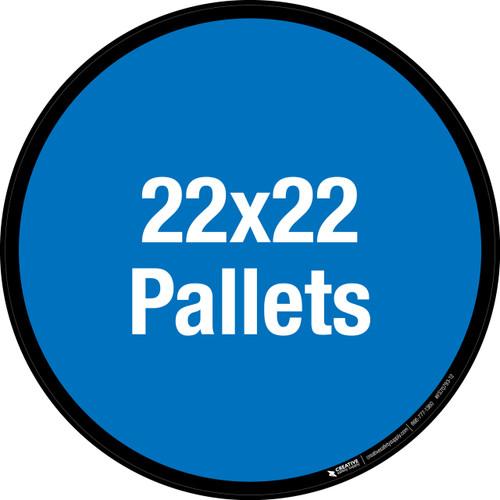 22x22 Pallets Floor Sign