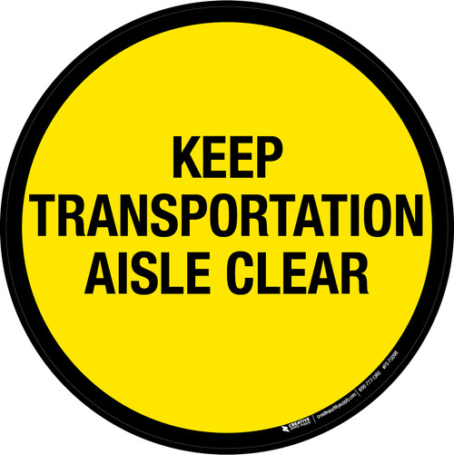 Keep Transportation Aisle Clear Floor Sign