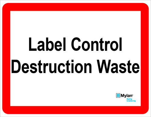 "Wall Sign: (Mylan Logo) Label Control Destruction Waste 11""x14"" (Mounted on 3mm PVC)"
