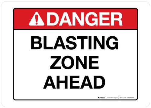 Danger - Blasting Zone Ahead - Wall Sign
