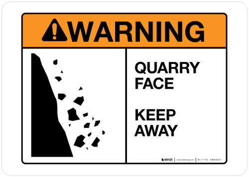 Warning - Quarry Face - Keep Away - Wall Sign