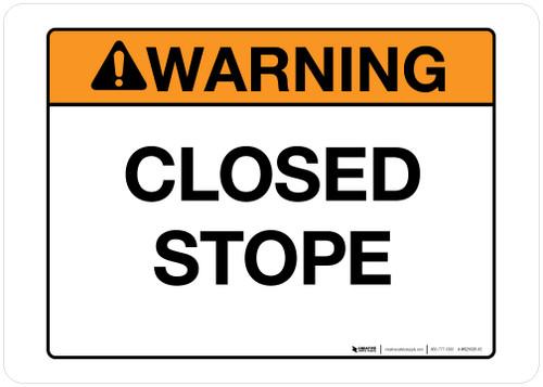 Warning - Closed Stope - Wall Sign
