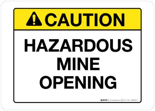 Caution - Hazardous Mine Opening - Wall Sign