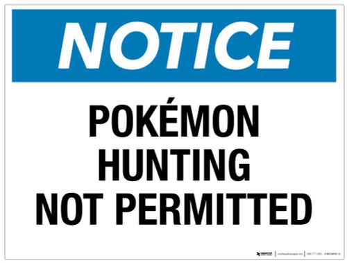 Notice - PokÌ_å©mon Hunting Not Permitted