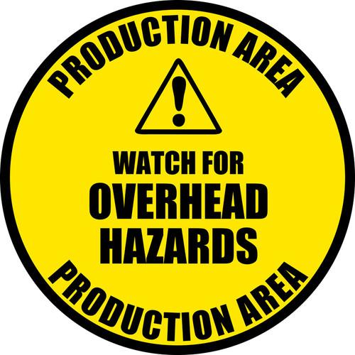 Production Area - Watch for Overhead Hazards -- vinyl industrial floor sign