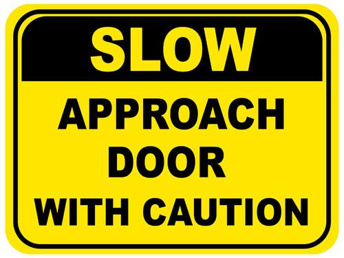 Slow - Approach Door with Caution Floor Sign