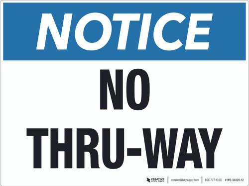 Notice No Thru-Way (Wall)