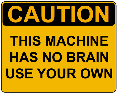 Caution No Brain Sign