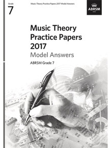 ABRSM Music Theory Practice Papers Model Answers 2017 - Grade 7 (Answers Only)
