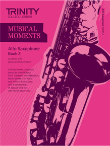 Trinity College London Musical Moments Alto Saxophone Book 2