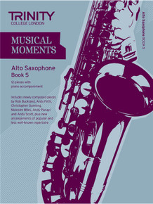 Trinity College London Musical Moments Alto Saxophone Book 5