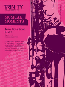 Trinity College London Musical Moments Tenor Saxophone Book 2