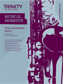 Trinity College London Musical Moments Tenor Saxophone Book 5