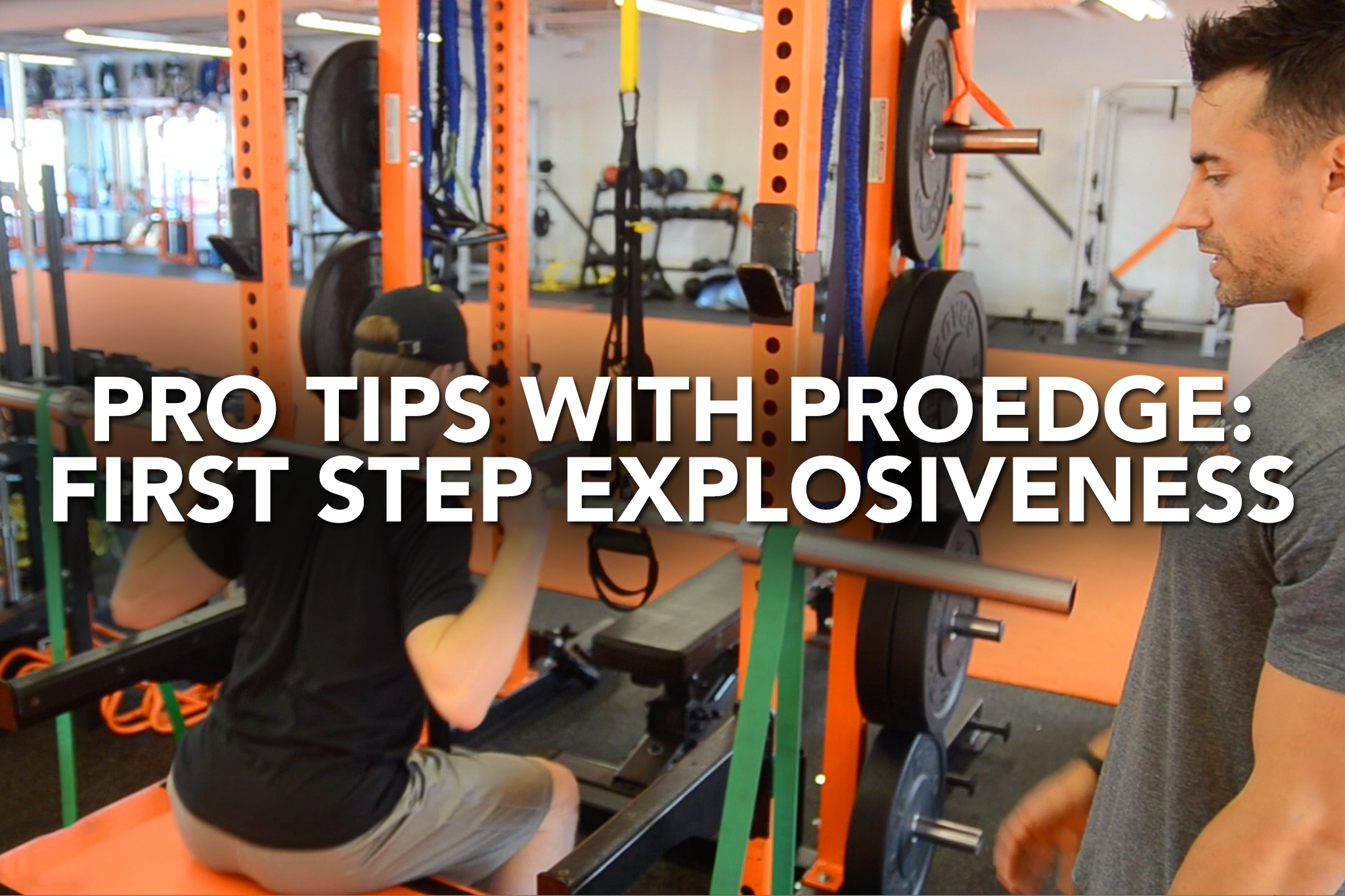 Pro Tips with ProEdge: First Step Explosiveness