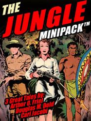 The Jungle MINIPACK™, by Arthur O. Friel, Douglas M. Dold, and Carl Jacobi (epub/Kindle/pdf)