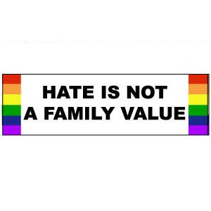 Image of Hate is Not a Family Value Rainbow Pride LGBT Gay ∧ Lesbian Sticker