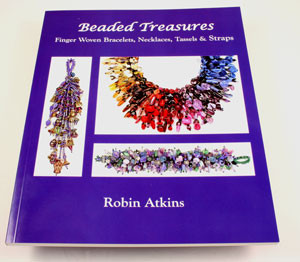 Beaded Treasures: Finger Woven Bracelets, Necklaces, Tassels & Straps-By Robin Atkins