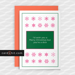 Greeting Cards Christmas Cards Sorry I'd wish you a Merry Christmas but you're a dick