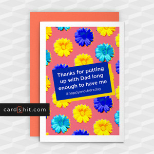 Greetings Cards Mothers Day Cards thank you for putting up with dad long enough to have me #happymothersday