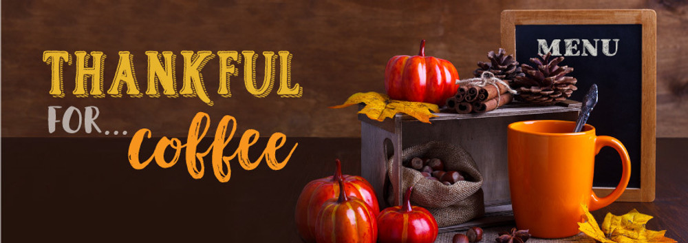 Coffee for Thanksgiving? Of Course!