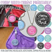 "Come Unto Christ 1"" Bottle Cap IMAGES Primary YW Printable DOWNLOAD"