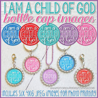 "I am a Child of God 1"" Bottle Cap Images Printable DOWNLOAD (HDD36)"