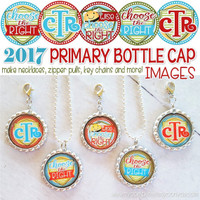 "2017 LDS PRIMARY Theme, CTR, Choose the Right,  1"" Bottle Cap Images Printable DOWNLOAD"