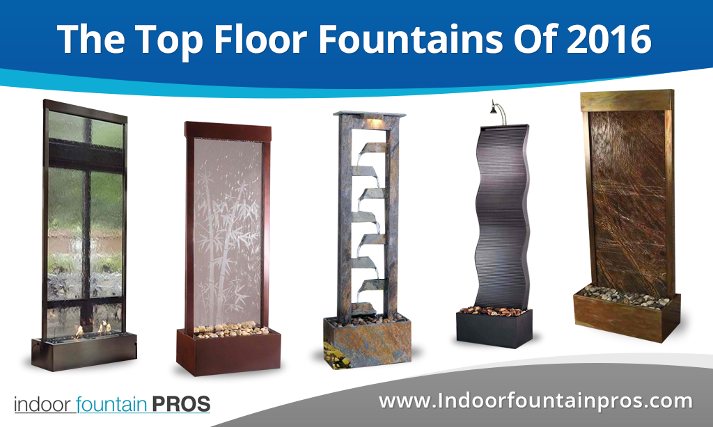 The Top Floor Fountains of 2016 - Indoor Fountain Pros