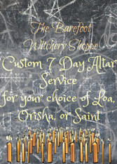 Custom 7 Day Altar Working, For Your Choice of Loa, Orisha, Saint, or Deity