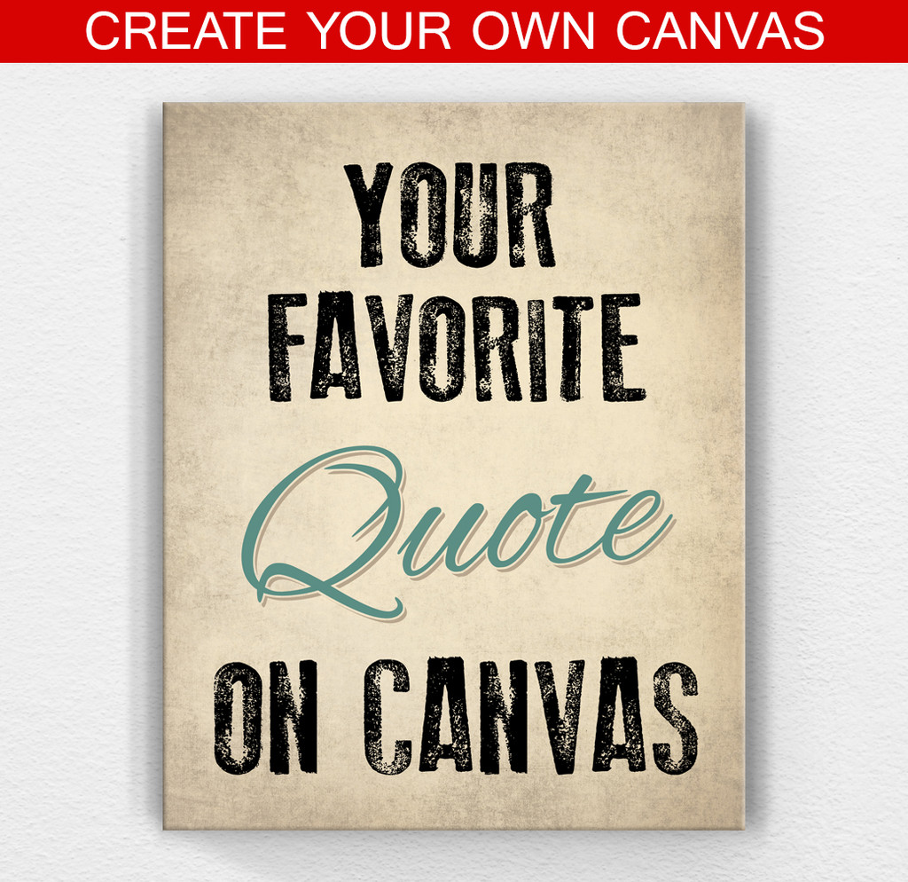 Inspirational Quotes Motivation: Custom Canvas Art And Custom Quote Prints