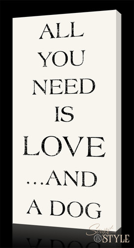 All you need is love and a dog canvas
