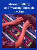 BOOK:  Maya Clothing and Weaving Through the Ages