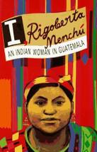 Book  -- I, Rigoberta Menchu