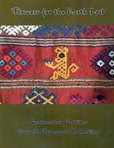 Book:  Flowers for the Earth Lord, Guatemalan Textiles from the Permanent Collection