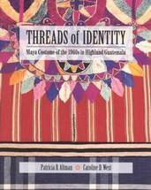 BOOK:  Threads of Identity:  Maya Costume of the 1960s in Highland Guatemala