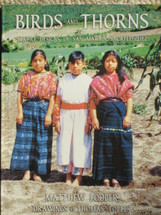 Book:  BIRDS and THORNS:  Textile Designs of San Martin Sacatepequez