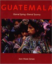 Book:  GUATEMALA  Eternal Spring, Eternal Tyranny