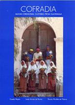 Book:  COFRADIA:  Mayan Ceremonial Clothing from Guatemala