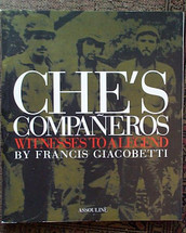 Che's Companeros, Witnesses to a Legend