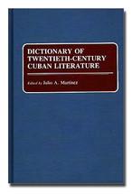 Dictionary of Twentieth-Century Cuban Literature