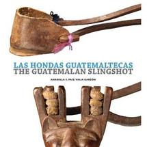 Book:  The Guatemalan Slingshot -- Las Hondas Guatemaltecas