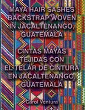 BOOK:  Maya Hair Sashes Backstrap Woven in Jacaltenango, Guatemala