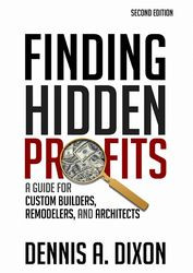 Finding Hidden Profits: A Guide for Custom Builders, Remodelers and Architects