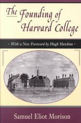 The Founding of Harvard College by Morison