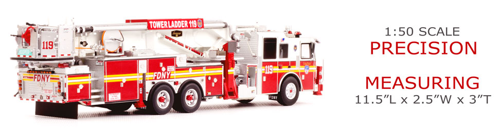FDNY Tower Ladder 119 features 1:50 scale precision